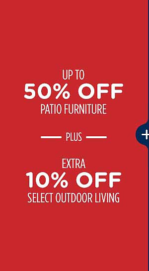 Extra 10% off select outdoor living items