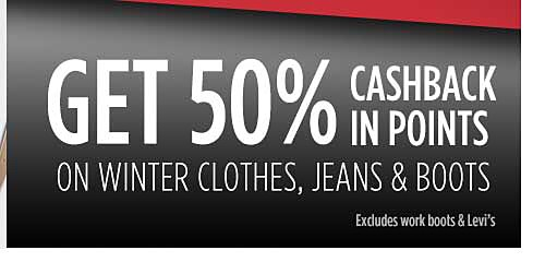 50% CASHBACK on winter clothes, jeans & boots