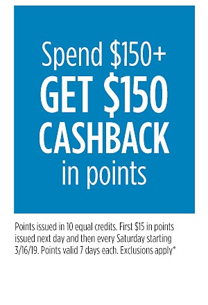 Spend $150+ GET $150 Cashback in points