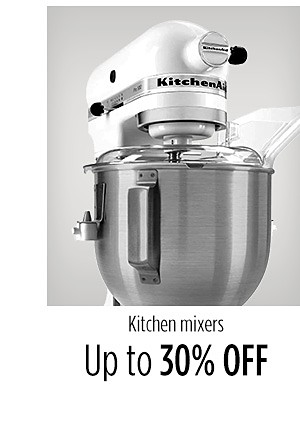 Up to 30% Off Kitchen mixers