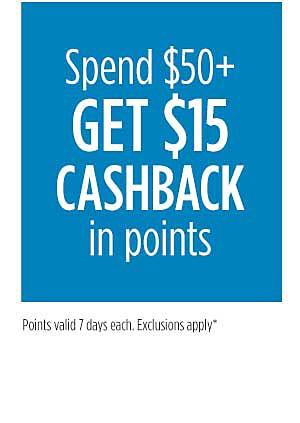 Spend $50+ GET $15 Cashback in points