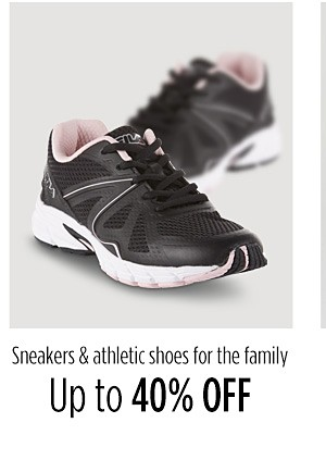 Up to 40% off Sneakers & Athletic shoes for the family
