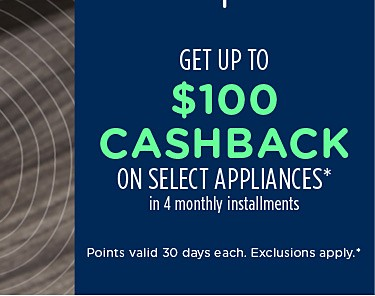 Get up to $100 cashback on select appliances