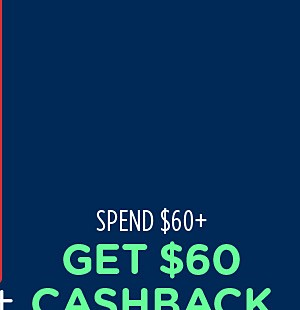 Spend $60+, get $60 CASHBACK in points