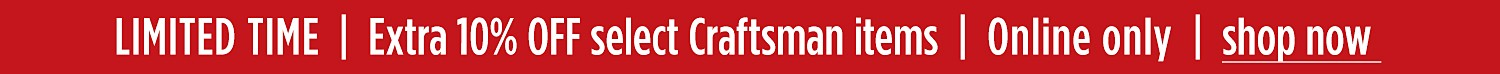 Extra 10% off select Craftsman items